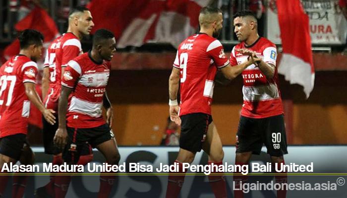 Alasan Madura United Bisa Jadi Penghalang Bali United