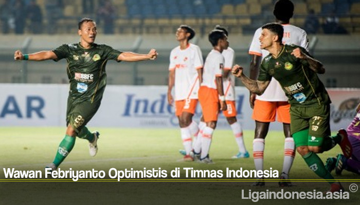 Wawan Febriyanto Optimistis di Timnas Indonesia