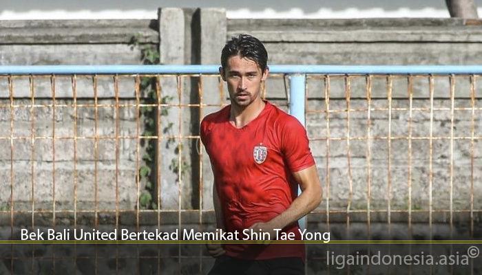 Bek Bali United Bertekad Memikat Shin Tae Yong