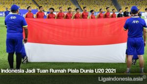 Indonesia Jadi Tuan Rumah Piala Dunia U20 2021