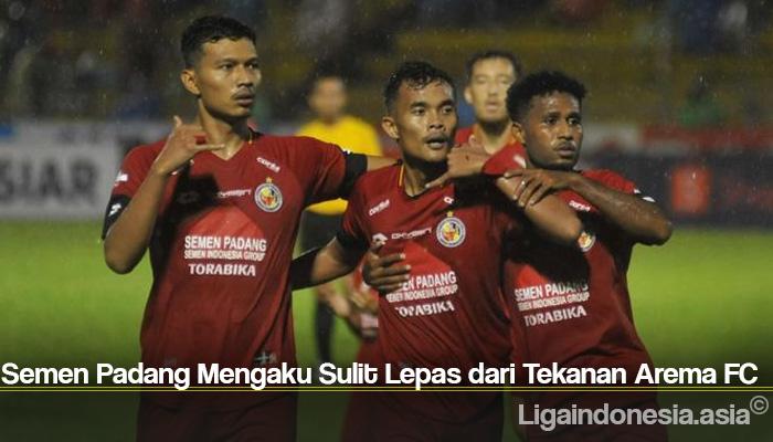 Semen Padang Mengaku Sulit Lepas dari Tekanan Arema FC