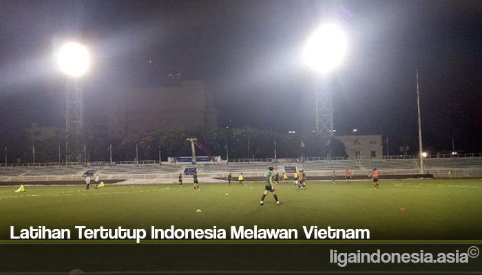 Latihan Tertutup Indonesia Melawan Vietnam